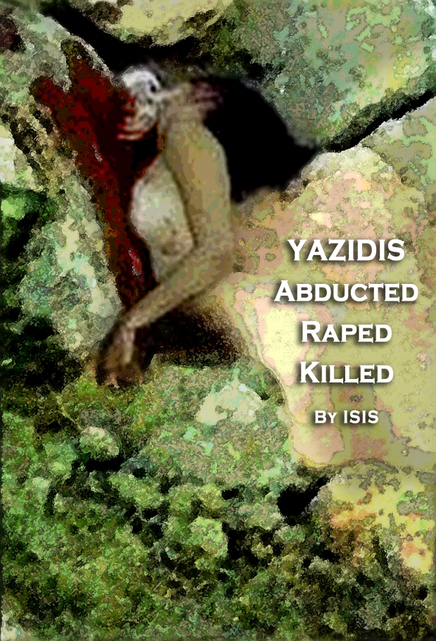 Yazidis were kidnapped, raped, killed by isis